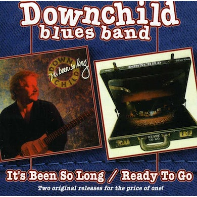 Downchild Blues Band IT'S BEEN SO LONG / READY TO GO CD