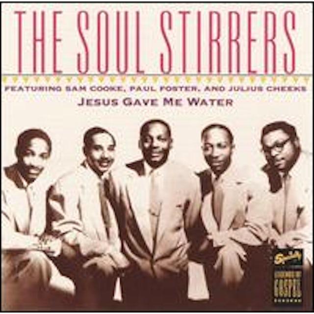 Soul Stirrers JESUS GAVE ME WATER CD