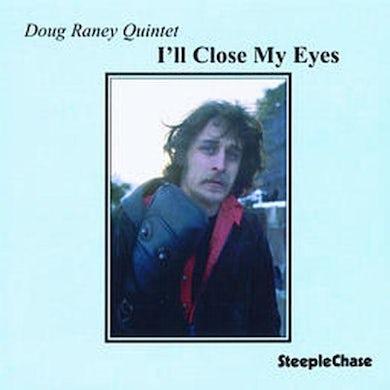 Doug Raney I'LL CLOSE MY EYES CD