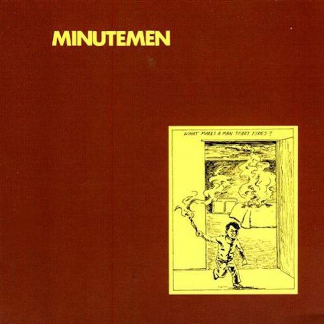 Minutemen WHAT MAKES A MAN START FIRES? Vinyl Record