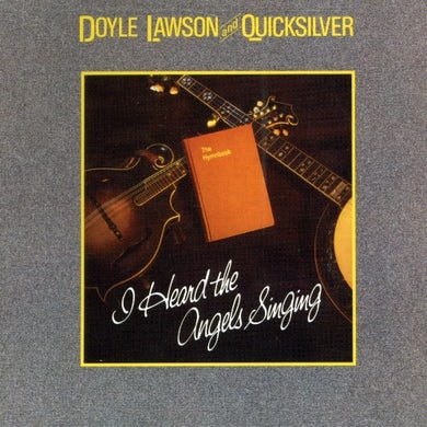 Doyle Lawson & Quicksilver I HEARD THE ANGELS SINGING CD