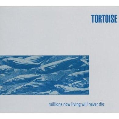 Tortoise MILLIONS NOW LIVING WILL NEVER DIE CD