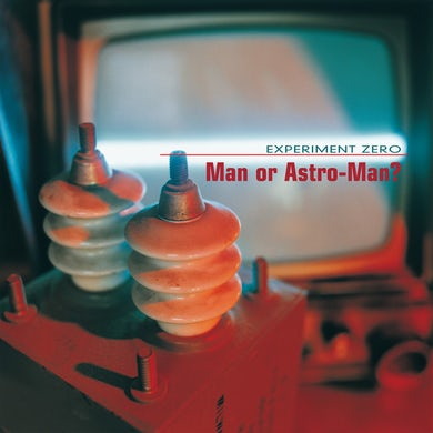 Man Or Astro-Man EXPERIMENT ZERO CD