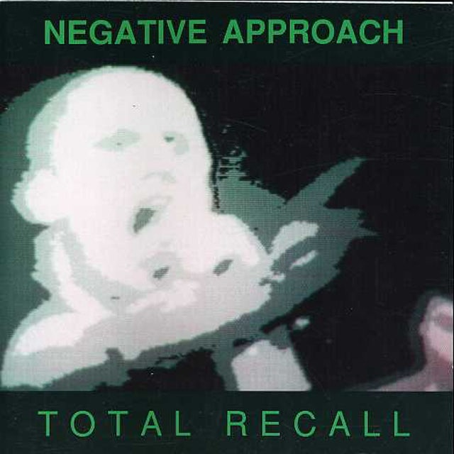 Negative Approach TOTAL RECALL CD