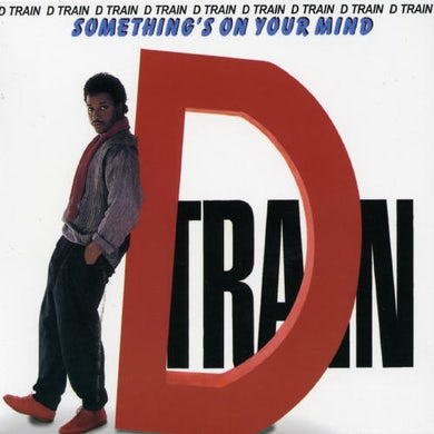 D Train SOMETHING'S ON YOUR MIND CD