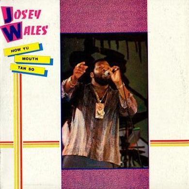 Josey Wales HOW YU MOUTH TAN SO Vinyl Record