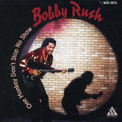 Bobby Rush ONE MONKEY DON'T STOP NO SHOW CD