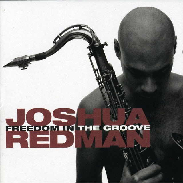 Joshua Redman FREEDOM IN THE GROOVE CD
