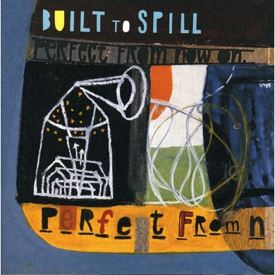 Built To Spill PERFECT FROM NOW ON CD
