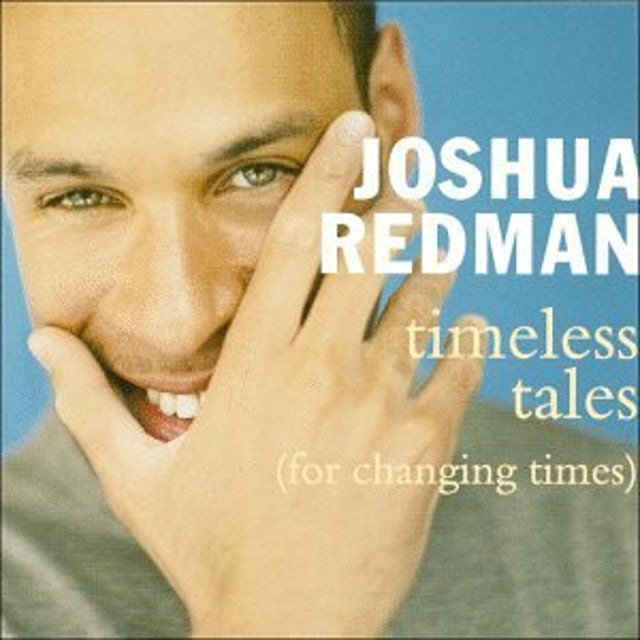 Joshua Redman TIMELESS TALES (FOR CHANGING TIMES) CD
