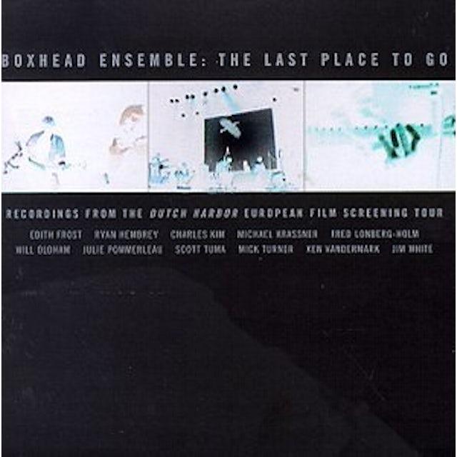 Boxhead Ensemble LAST PLACE TO GO: DUTCH HARBOR CD
