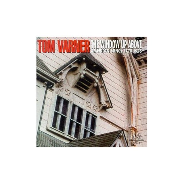 Tom Varner WINDOW UP ABOVE: AMERICAN SONGS 1770-1998 CD