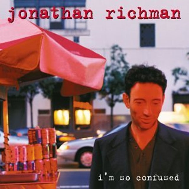 Jonathan Richman I'M SO CONFUSED CD