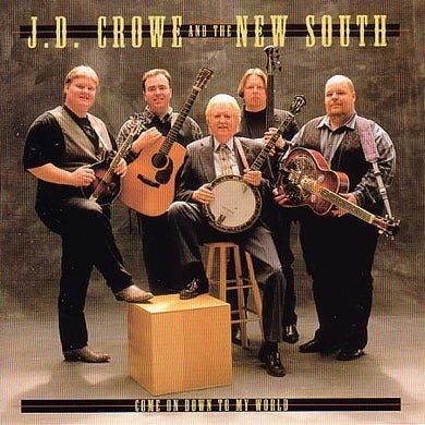 J.D. Crowe COME ON DOWN TO MY WORLD CD