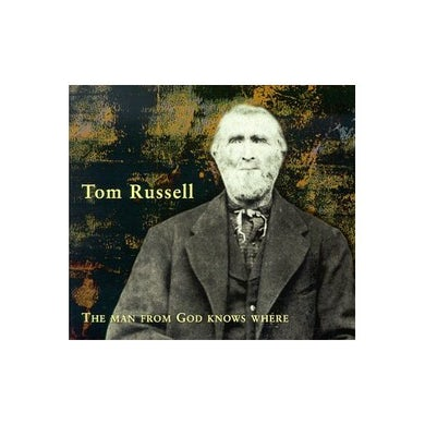 Tom Russell MAN FROM GOD KNOWS WHERE CD