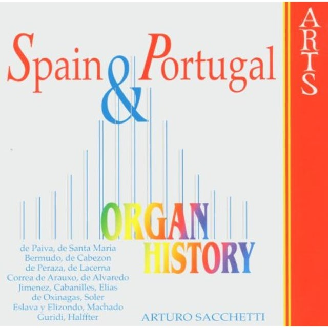 Arturo Sacchetti ORGAN HISTORY: SPAIN & PORTUGAL CD