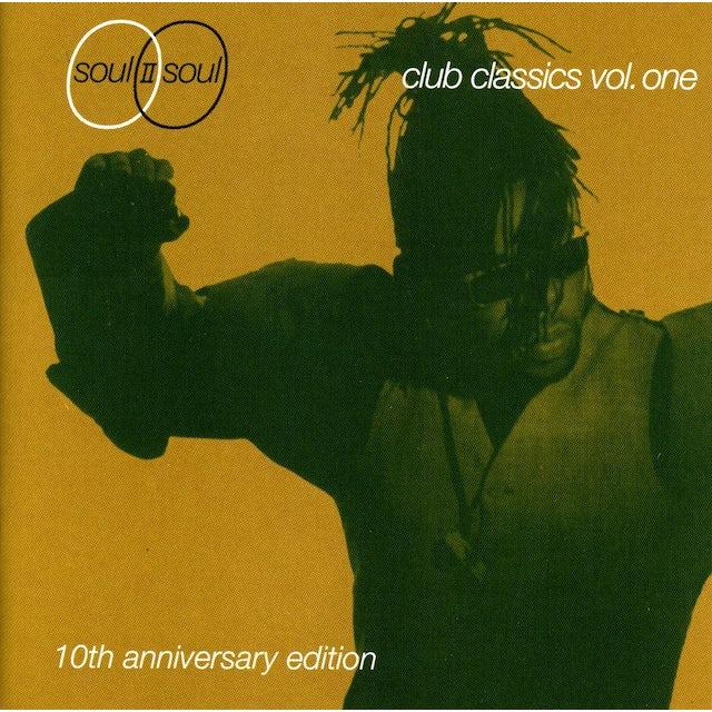 Soul Ii Soul CLUB CLASSICS 1: 10TH ANNIVERSARY EDITION CD