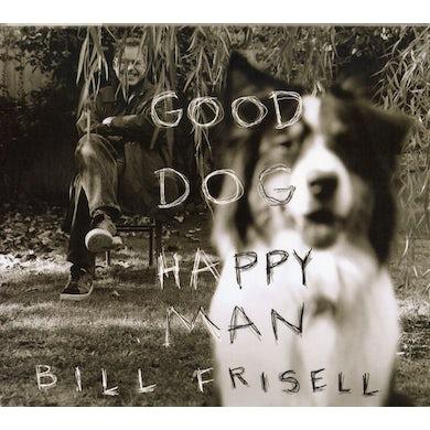 Bill Frisell GOOD DOG HAPPY MAN CD