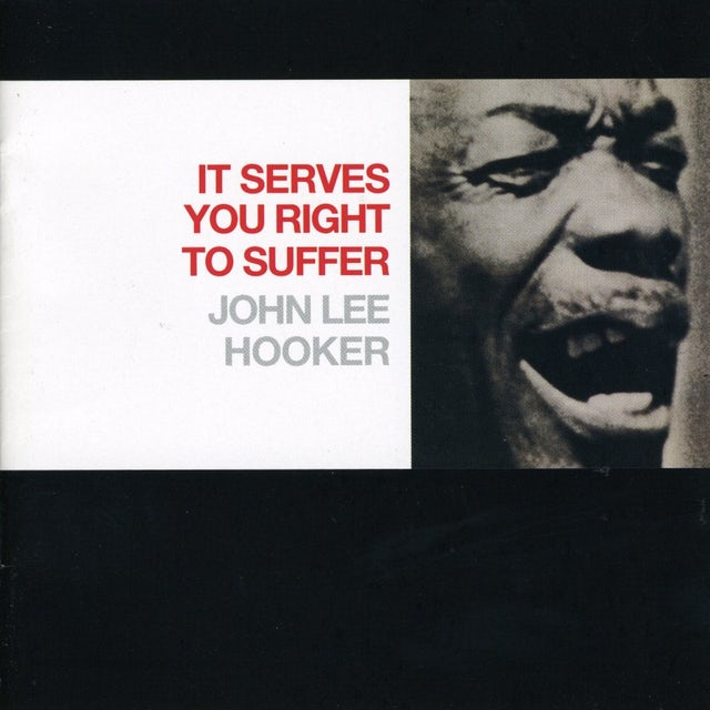 John Lee Hooker IT SERVES YOU RIGHT TO SUFFER CD