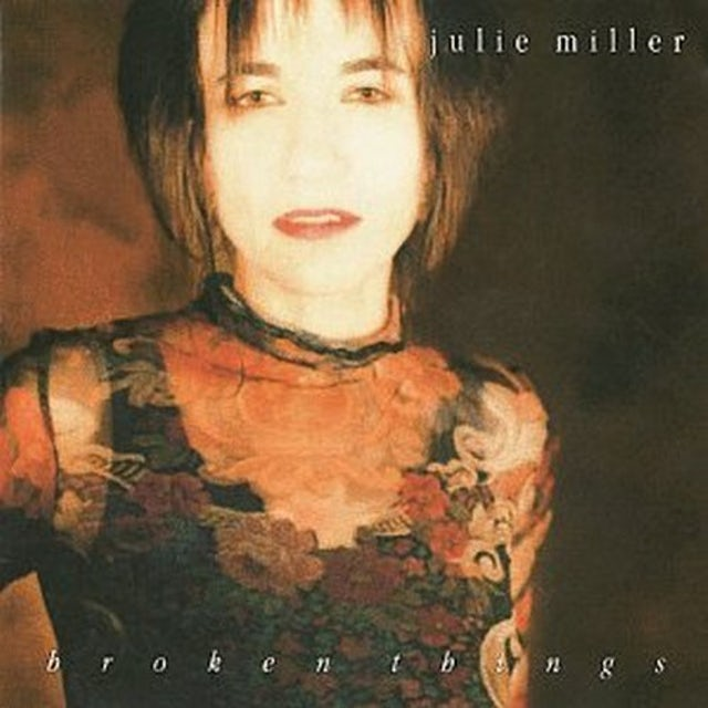 Julie Miller BROKEN THINGS CD