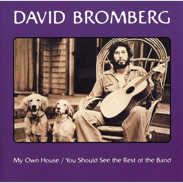 David Bromberg MY OWN HOUSE / YOU SHOULD SEE THE REST OF THE BAND CD