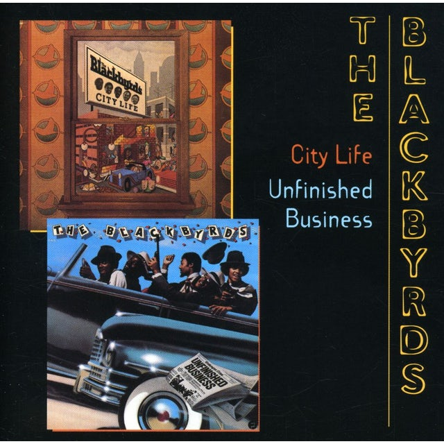 Blackbyrds CITY LIFE / UNFINISHED BUSINESS CD