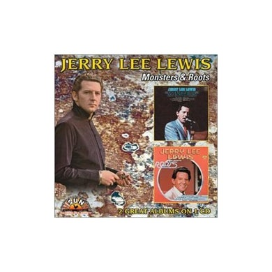 Jerry Lee Lewis MONSTERS / ROOTS CD