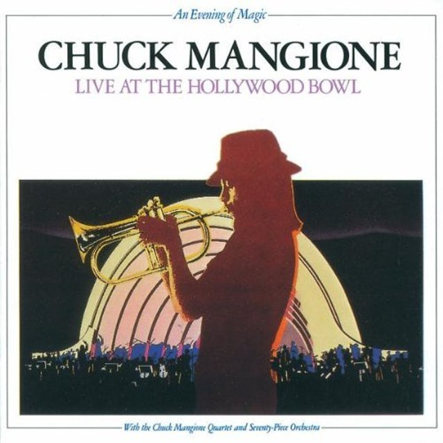 Chuck Mangione LIVE AT THE HOLLYWOOD BOWL CD
