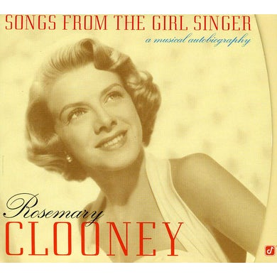 Rosemary Clooney SONGS FROM GIRLS SINGER: MUSICAL BIOGRAPHY CD