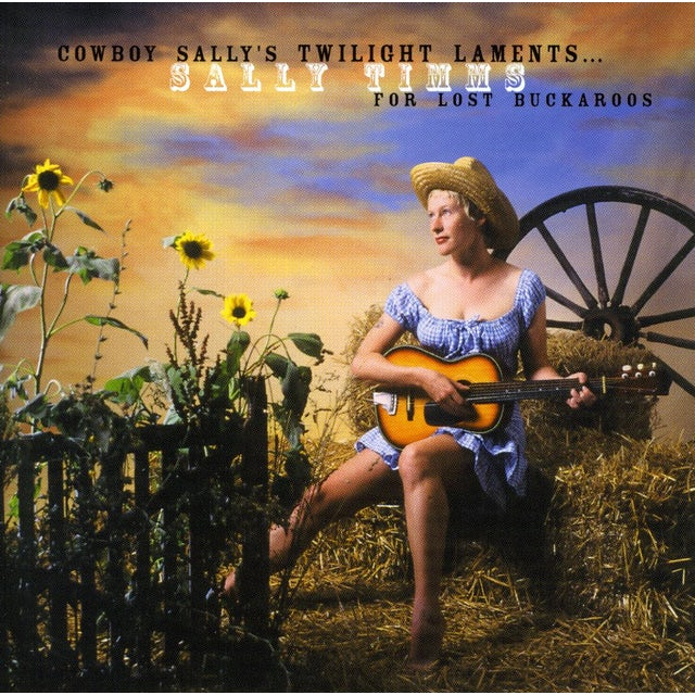 Sally Timms COWBOY SALLY'S TWILIGHT LAMENTS FOR LOST BUCKAROOS CD