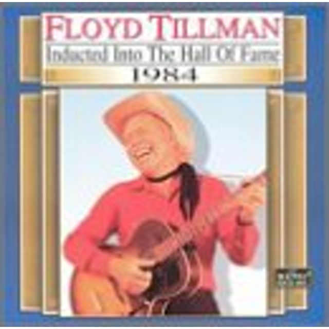 Floyd Tillman COUNTRY MUSIC HALL OF FAME 1984 CD