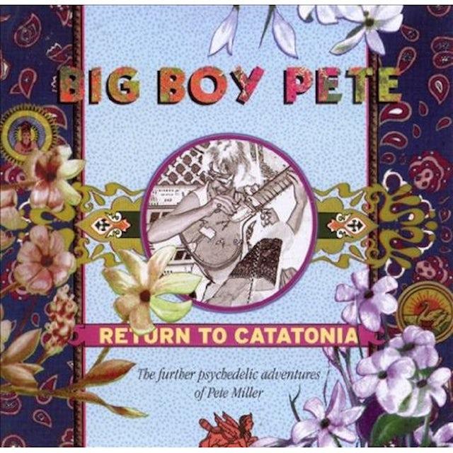 Big Boy Pete RETURN TO CATATONIA CD