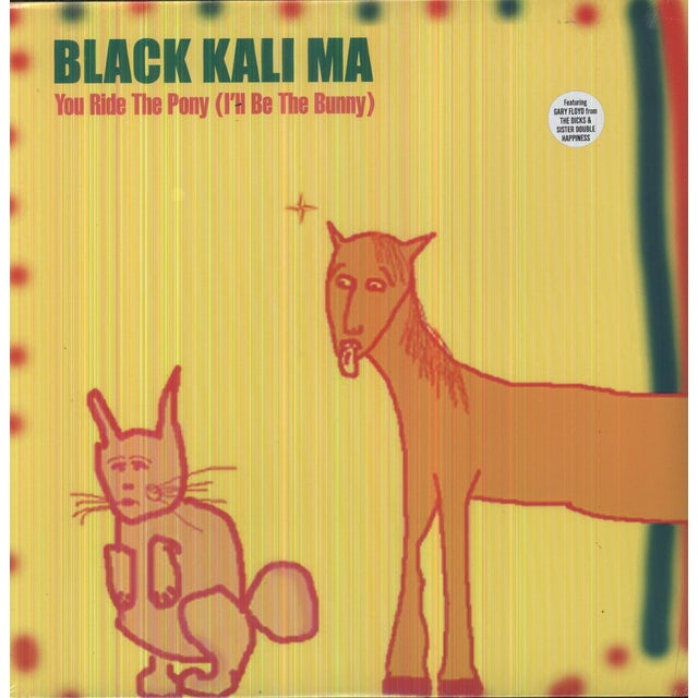 Black Kali Ma YOU RIDE THE PONY I'LL BE THE BUNNY Vinyl Record