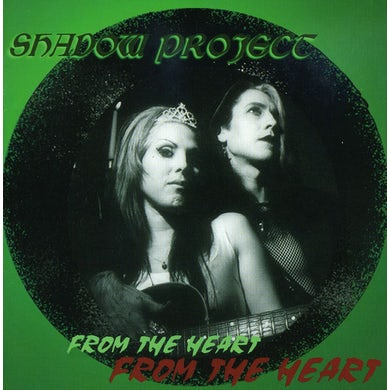 SHADOW PROJECT FROM THE HEART CD