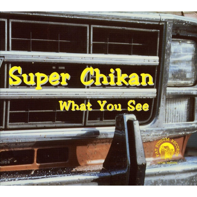 Super Chikan WHAT YOU SEE CD