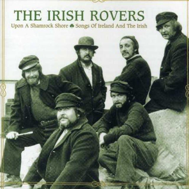 Irish Rovers UPON A SHAMROCK SHORE / SONGS OF IRELAND & IRISH CD