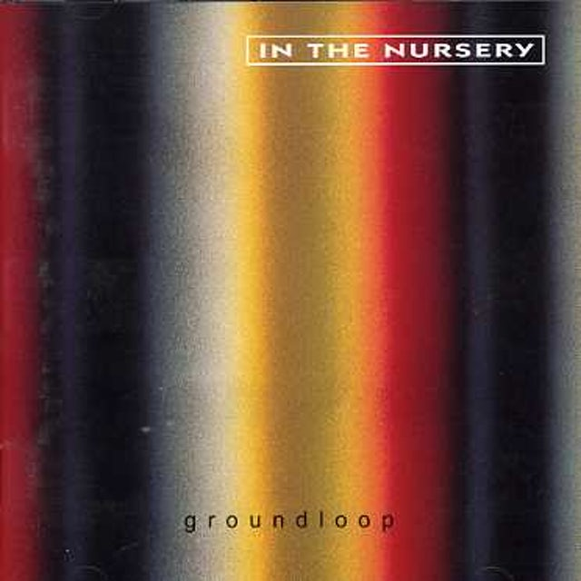 In The Nursery GROUNDLOOP CD