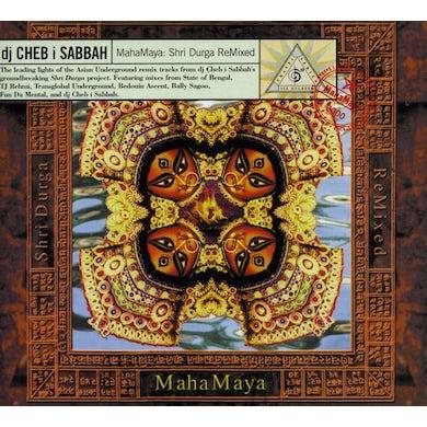 DJ Cheb I Sabbah MAHA MAYA: SHRI DURGA REMIXED CD