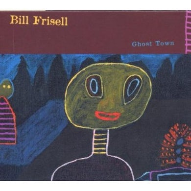 Bill Frisell GHOST TOWN CD