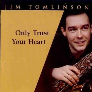 Jim Tomlinson ONLY TRUST YOUR HEART CD