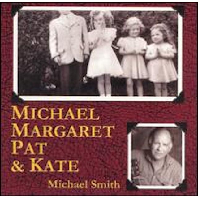Michael Smith MICHAEL MARGARET PAT & KAT CD