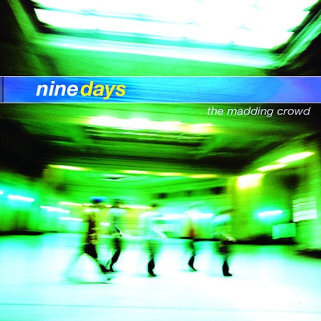 Nine Days MADDING CROWD CD