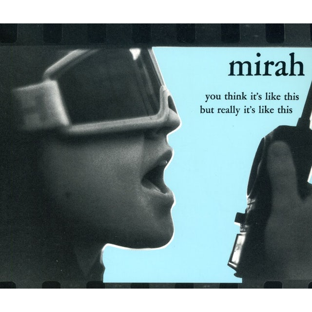 Mirah YOU THINK ITS LIKE THIS BUT REALLY ITS LIKE THIS CD