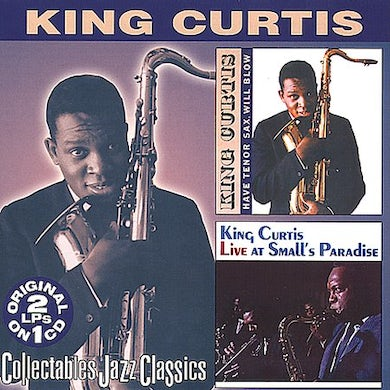 King Curtis HAVE TENOR SAX WILL BLOW: LIVE AT SMALL'S PARADISE CD