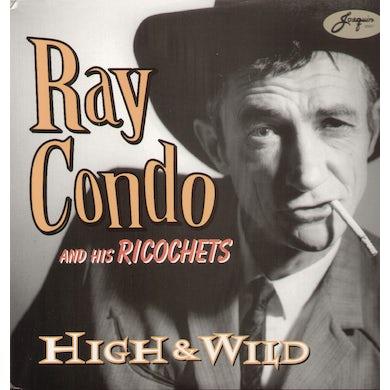 Ray Condo & Ricochets HIGH & WILD Vinyl Record