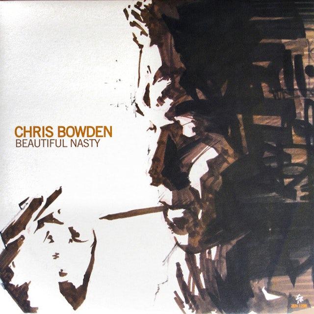 Chris Bowden BEAUTIFUL NASTY Vinyl Record