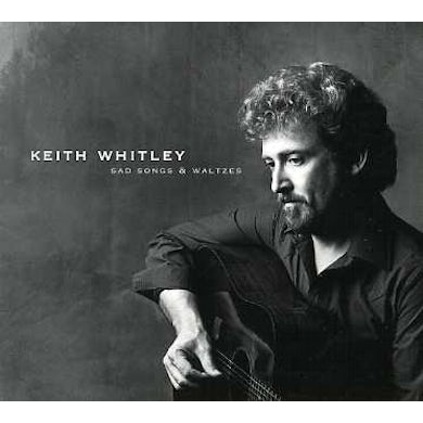 Keith Whitley SAD SONGS & WALTZES CD