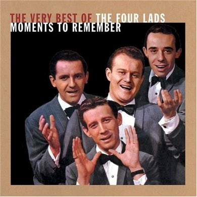 Four Lads MOMENTS TO REMEMBER: VERY BEST CD