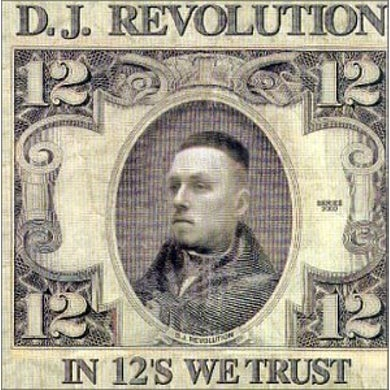 Dj Revolution IN 12S WE TRUST CD