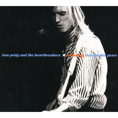 Tom Petty and the Heartbreakers ANTHOLOGY: THROUGH THE YEARS CD